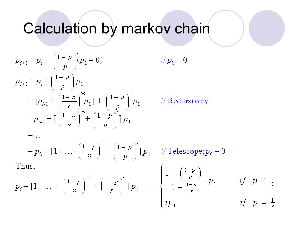 = pi-1 + [ + ] p1 Calculation by markov chain
